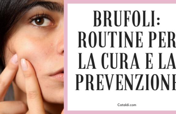 BRUFOLI: ROUTINE PER LA CURA E LA PREVENZIONE