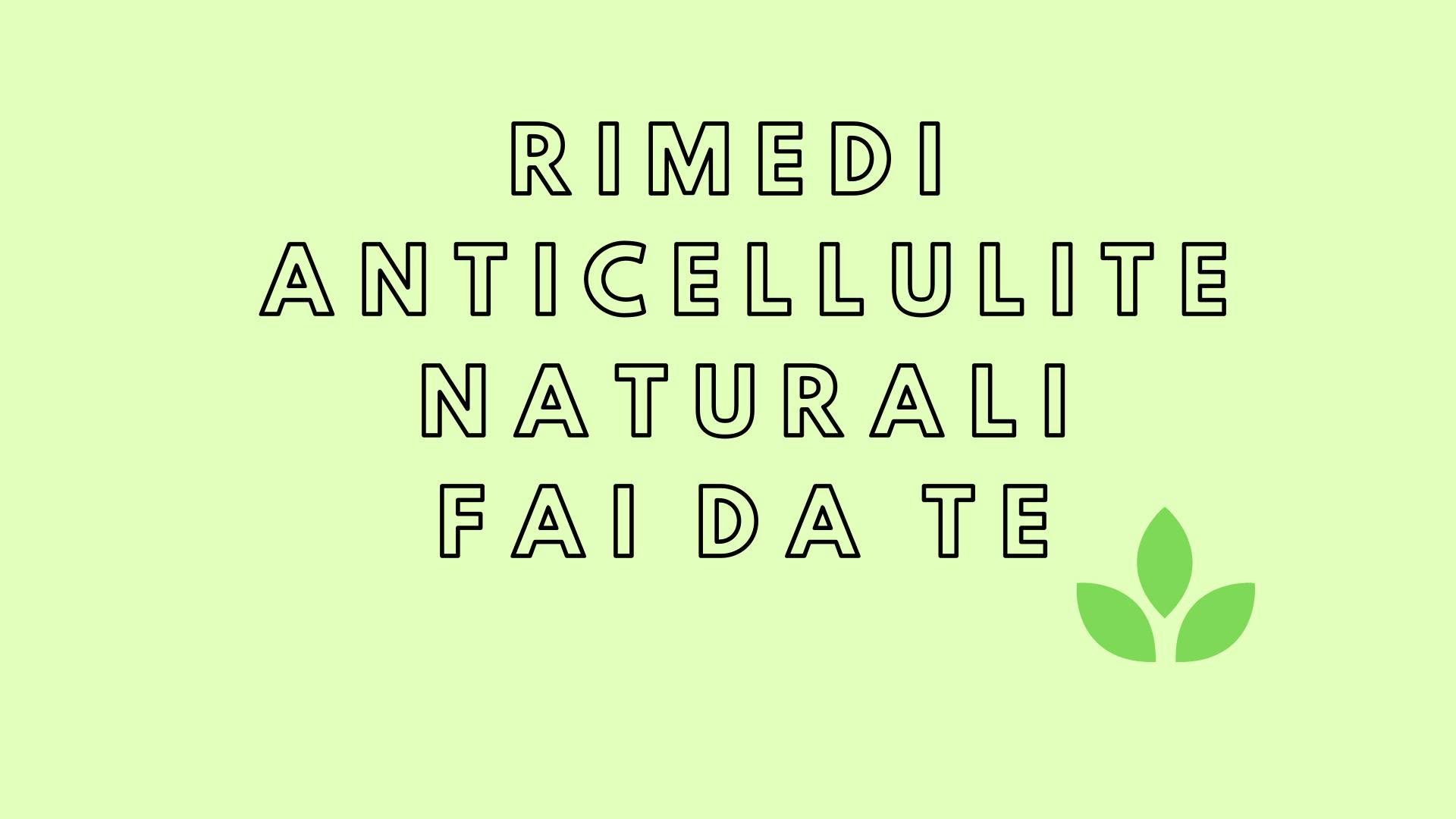 Rimedi Anticellulite Fai Da Te Le Ricette Piu Efficaci E Piu Economiche Cataldi Com