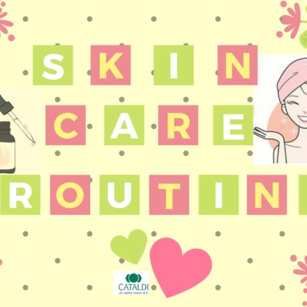 Skincare routine: tutti i segreti per una pelle perfetta